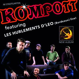 Kompott feat. Les Hurlements D'leo (BORDEAUX) LIVE!